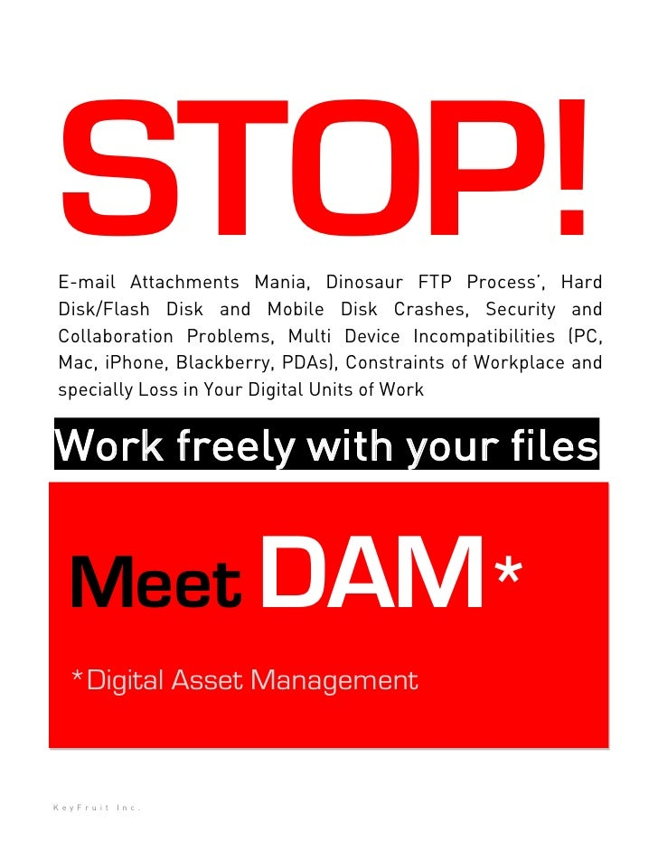 STOP! E-mail Attachments Mania, Dinosaur FTP Process', Hard Disk/Flash Disk and Mobile Disk Crashes, Security and Collabor...