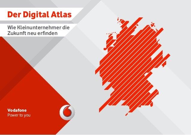Der Digital Atlas Vodafone Power to you Wie Kleinunternehmer die Zukunft neu erfinden