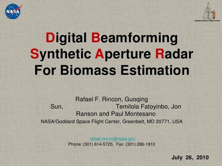 DigitalBeamformingSynthetic ApertureRadar<br />For Biomass Estimation<br />Rafael F. Rincon, Guoqing Sun,                 ...