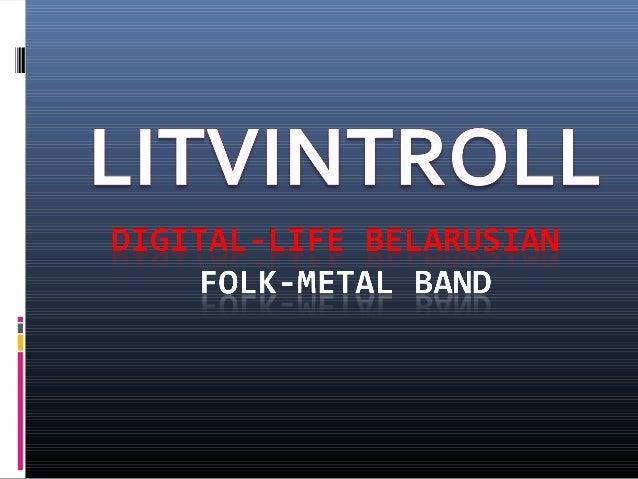 Digital life belarusian musical band Litvintroll