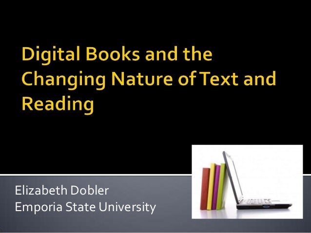 Digital books and the changing nature of text and reading