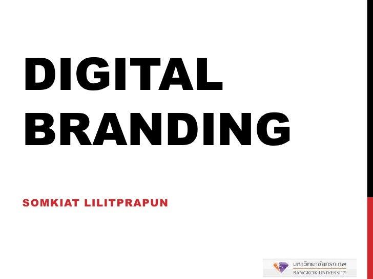 Digital Branding (2011) For Bangkok University's Students