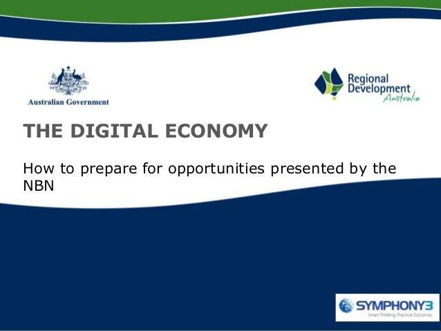 THE DIGITAL ECONOMYHow to prepare for opportunities presented by theNBN