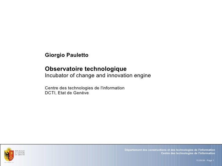 Giorgio Pauletto  Observatoire technologique Incubator of change and innovation engine  Centre des technologies de l'infor...