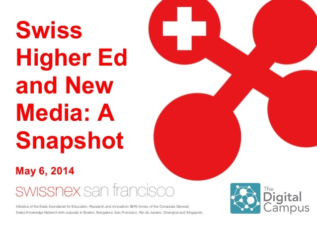 Swiss Higher Ed and New Media: A Snapshot Initiative of the State Secretariat for Education, Research and Innovation SERI ...