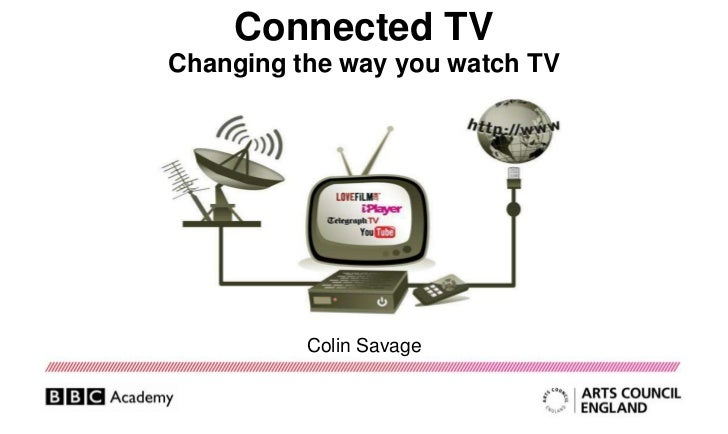 Connected TV<br />Changing the way you watch TV<br />Colin Savage<br />