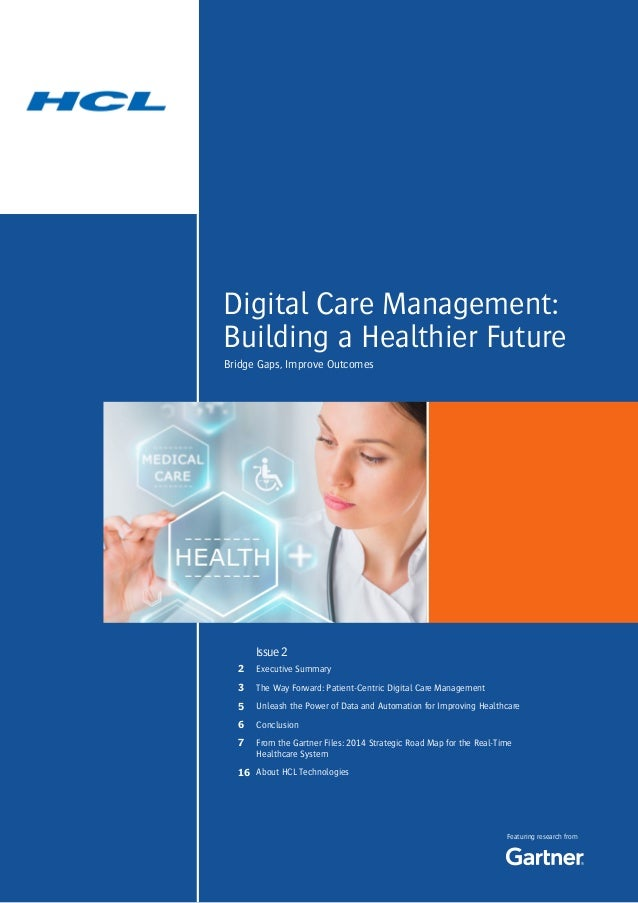 Digital Care Management: Building a Healthier Future Featuring research from Bridge Gaps, Improve Outcomes Executive Summa...