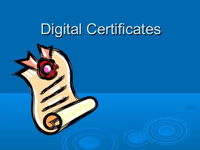 Digital CertificatesDigital Certificates