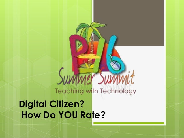 Digital Citizen?How Do YOU Rate?