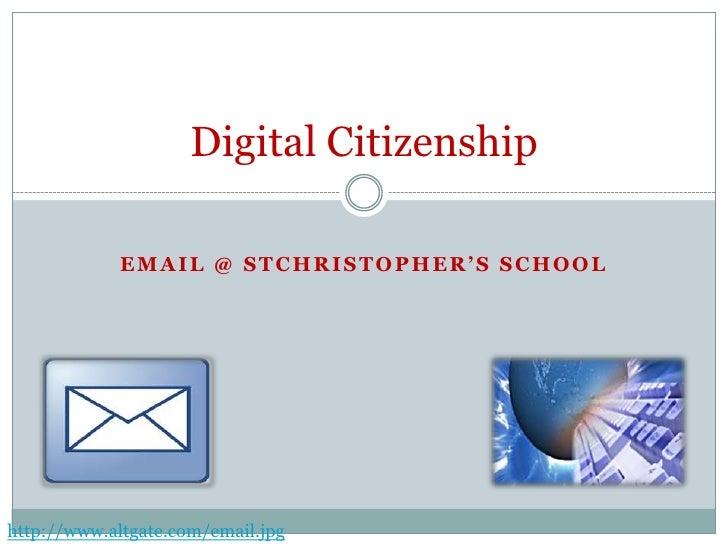 Email @ stchristopher's School<br />Digital Citizenship<br />http://www.altgate.com/email.jpg<br />
