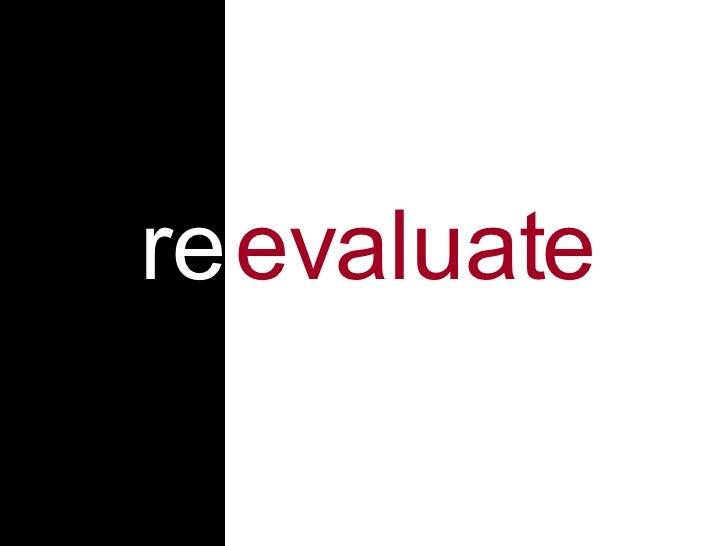 re evaluate
