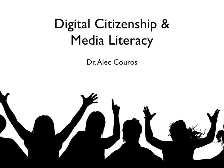 Digital Citizenship &   Media Literacy      Dr. Alec Couros