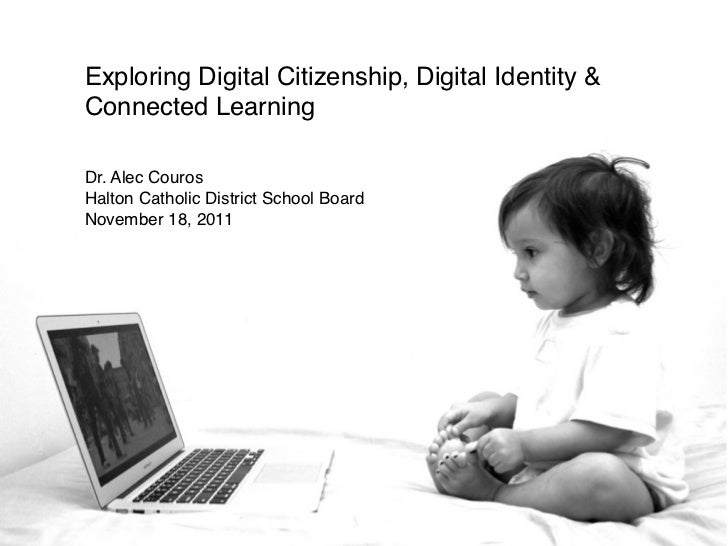 Exploring Digital Citizenship, Digital Identity & Connected Learning