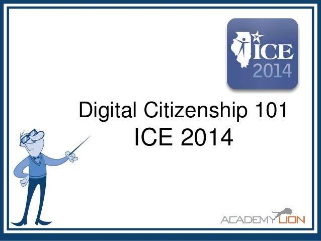 Digital Citizenship 101 ICE2014