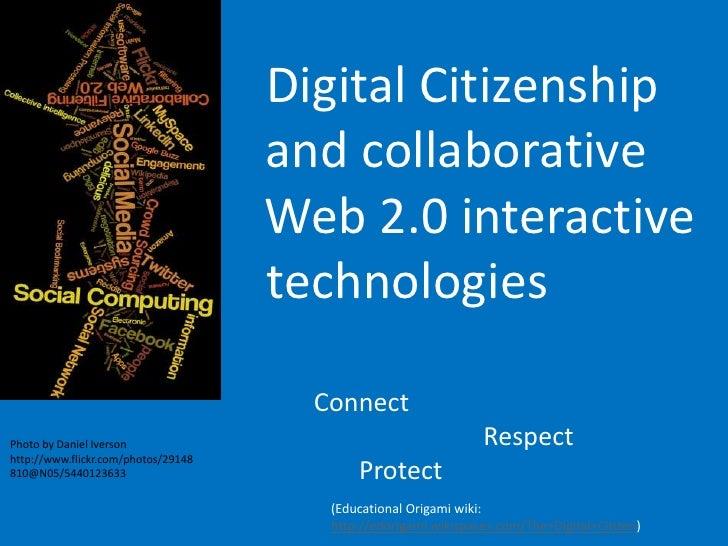 Digital Citizenship                                     and collaborative                                     Web 2.0 inte...