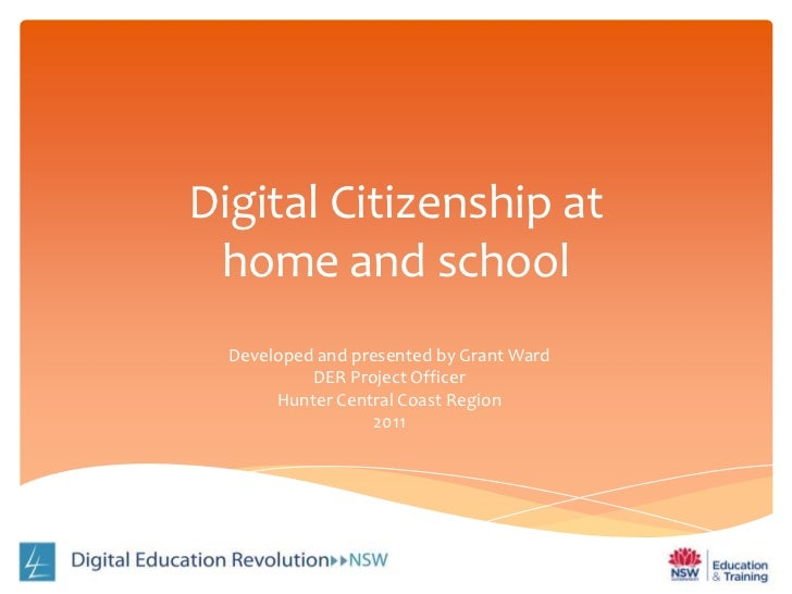 Digital Citizenship athome and school<br />Developed and presented by Grant Ward<br />DER Project Officer<br />Hunter Cent...