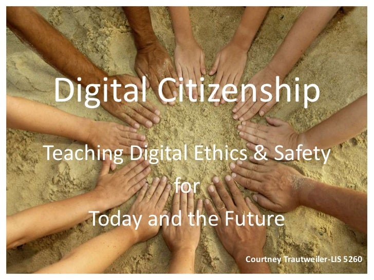 Digital Citizenship<br />Teaching Digital Ethics & Safety <br />for <br />Today and the Future<br />