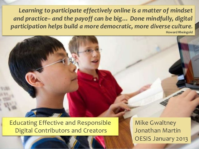 Learning to participate effectively online is a matter of mindset and practice– and the payoff can be big… Done mindfully,...