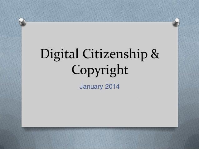 Digital Citizenship & Copyright January 2014