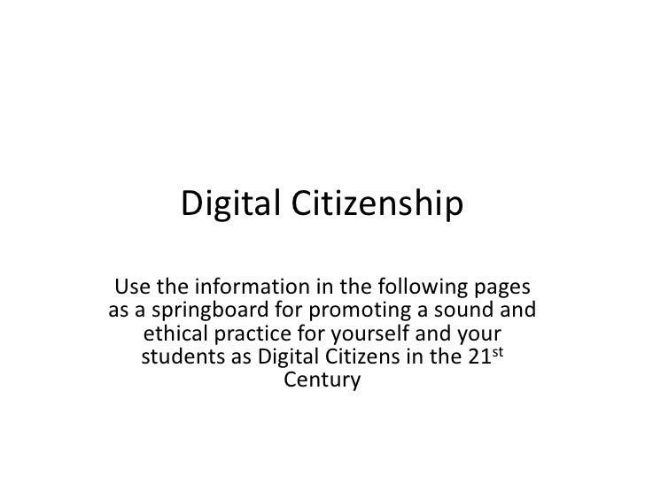Digital Citizenship<br />Use the information in the following pages as a springboard for promoting a sound and ethical pra...