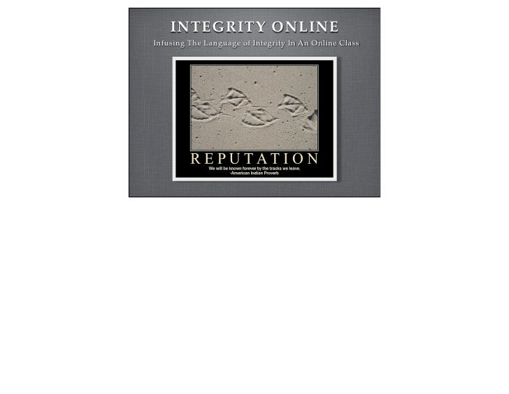 INTEGRITY ONLINEInfusing The Language of Integrity In An Online Class