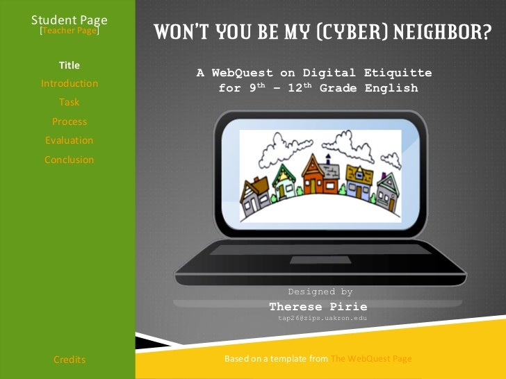 WON 'T YOU BE MY (CYBER) NEIGHBOR? Student Page Title Introduction Task Process Evaluation Conclusion Credits [ Teacher Pa...