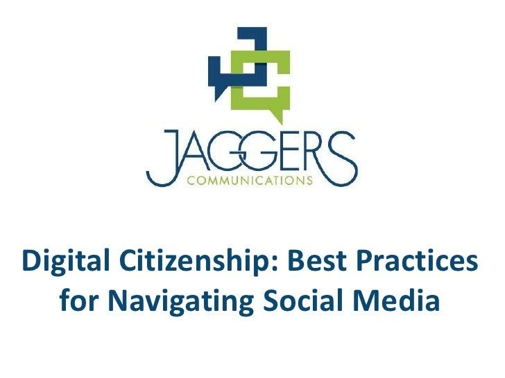 Digital Citizenship: Best Practices   for Navigating Social Media