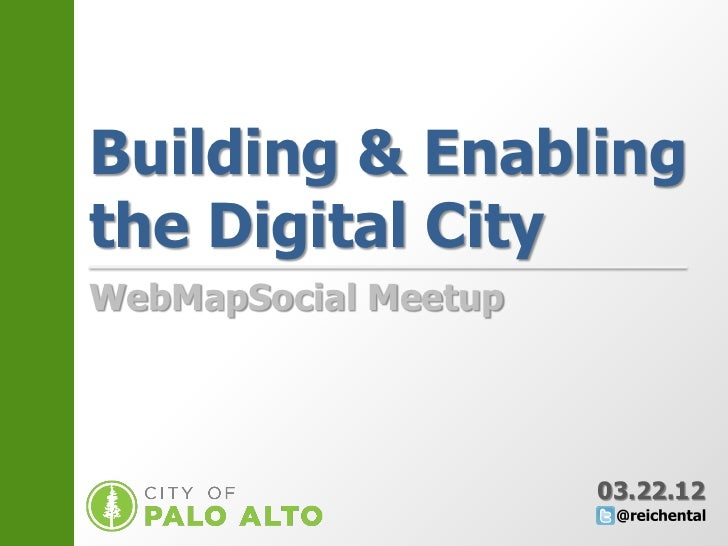 Building & Enablingthe Digital CityxWebMapSocial Meetup                      03.22.12