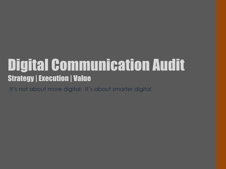 It's not about more digital;  It's about smarter digital Digital Communication Audit Strategy | Execution | Value