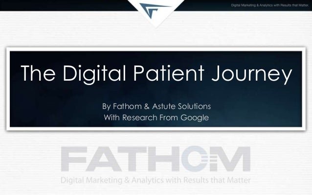 The Digital Patient Journey By Fathom & Astute Solutions With Research From Google