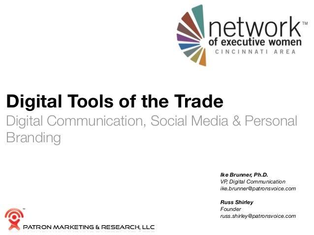 Digital Tools of the TradeDigital Communication, Social Media & PersonalBrandingIke Brunner, Ph.D.VP, Digital Communicatio...