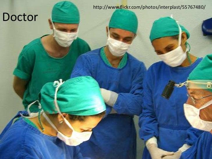 http://www.flickr.com/photos/interplast/55767480/Doctor