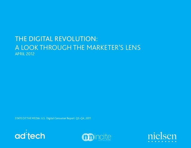 The Digital Revolution:A Look Through the Marketer's LensApril 2012STATE OF THE MEDIA: U.S. Digital Consumer Report Q3-Q4,...