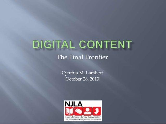 Digital Content The Final Frontier