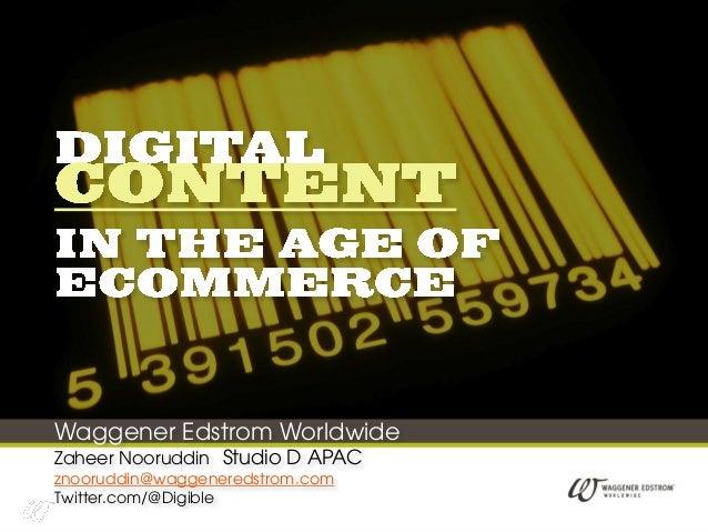 Waggener Edstrom WorldwideZaheer Nooruddin Studio D APACznooruddin@waggeneredstrom.comTwitter.com/@Digible