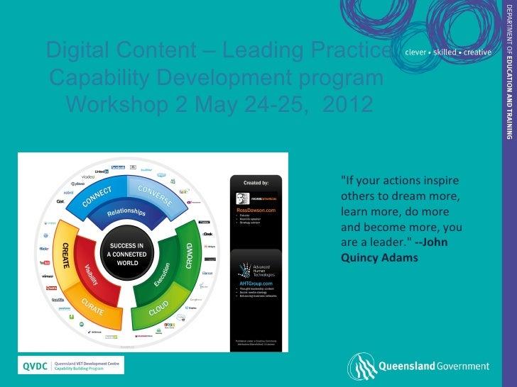 "Digital Content – Leading PracticeCapability Development program  Workshop 2 May 24-25, 2012                            ""I..."
