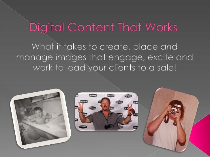 Digital content that works