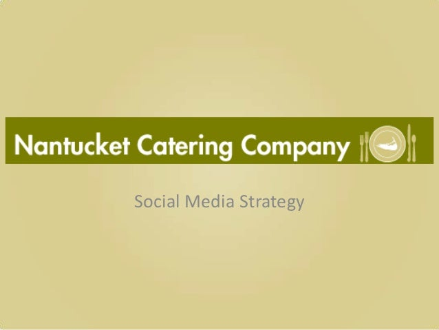 Nantucket Catering Company Social Media Marketing Plan