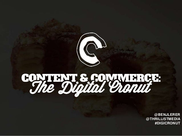 Content & Commerce: The Digital Cronut (Ben Lerer, SXSW)