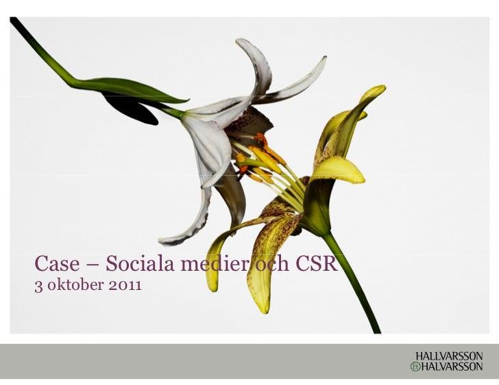 Case – Sociala medier och CSR3 oktober 2011