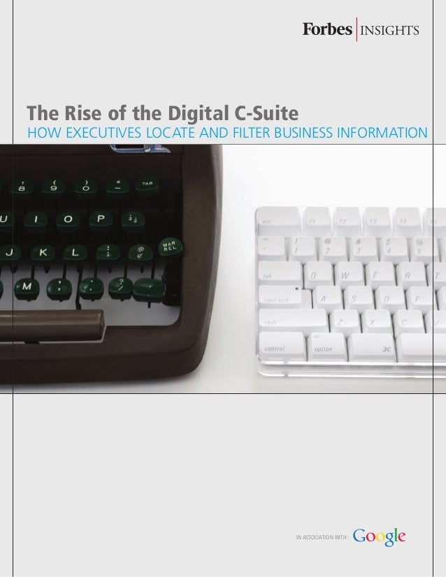 © Copyright Forbes 2009 1 in association with: The Rise of the Digital C-Suite How Executives Locate and Filter Business I...
