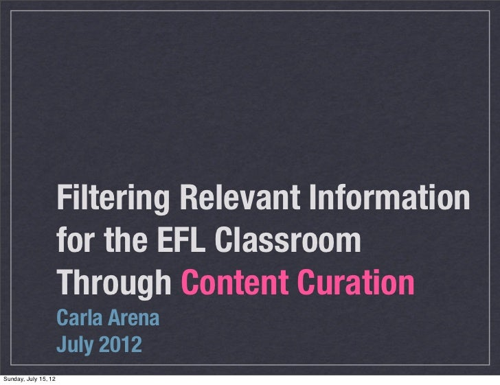 Filtering Relevant Information                      for the EFL Classroom                      Through Content Curation   ...