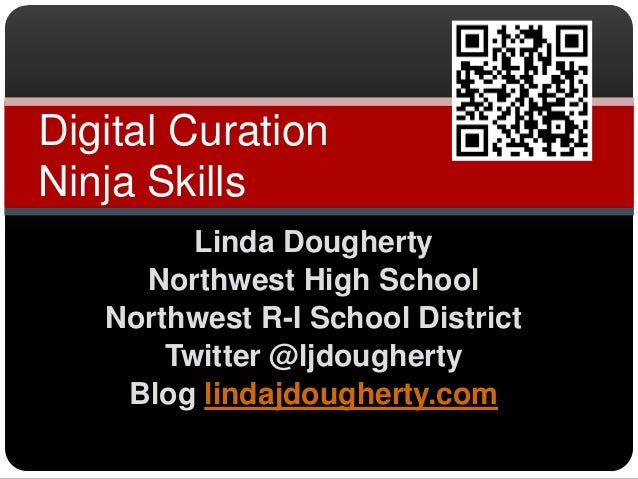 Digital CurationNinja Skills         Linda Dougherty     Northwest High School   Northwest R-I School District       Twitt...