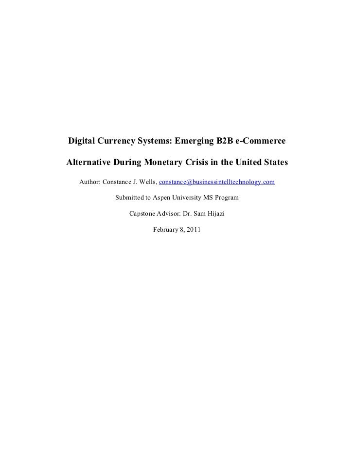 Digital Currency Systems: Emerging B2B e-CommerceAlternative During Monetary Crisis in the United States   Author: Constan...