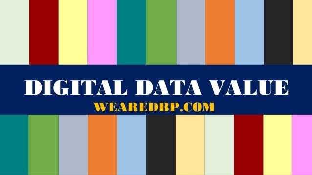 DIGITAL DATA VALUE WEAREDBP.COM