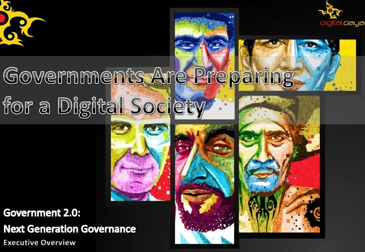 Governments Are Preparingfor a Digital Society<br />Government 2.0:  <br />Next Generation Governance<br />Executive Overv...