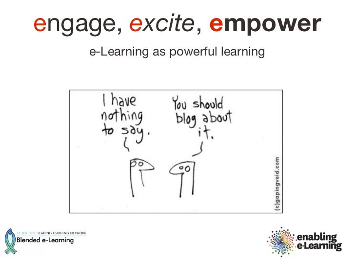 engage, excite, empower    e-Learning as powerful learning
