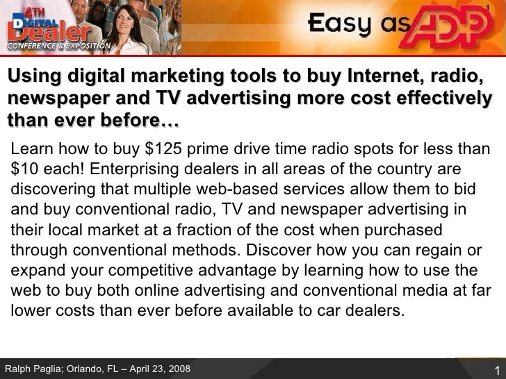 Using digital marketing tools to buy Internet, radio, newspaper and TV advertising more cost effectively than ever before…...