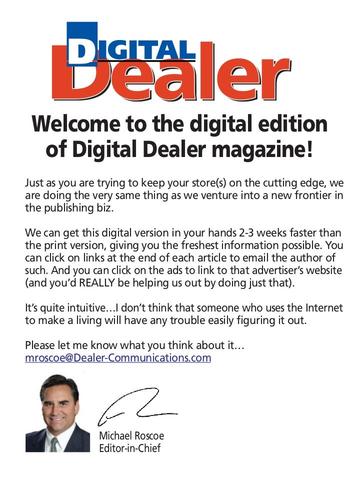 Welcome to the digital edition   of Digital Dealer magazine! Just as you are trying to keep your store(s) on the cutting e...