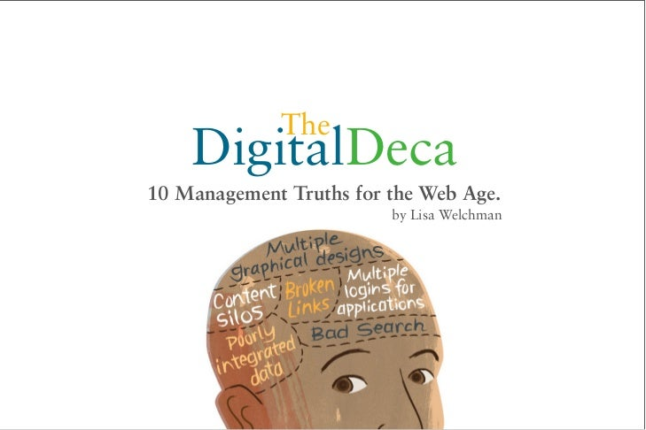 The     DigitalDeca 10 Management Truths for the Web Age.                          by Lisa Welchman